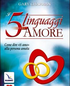 Gary Chapman, i 5 linguaggi dell'amore