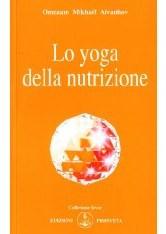 Omraam Mikhael  Aivanhov - Lo Yoga della Nutrizione